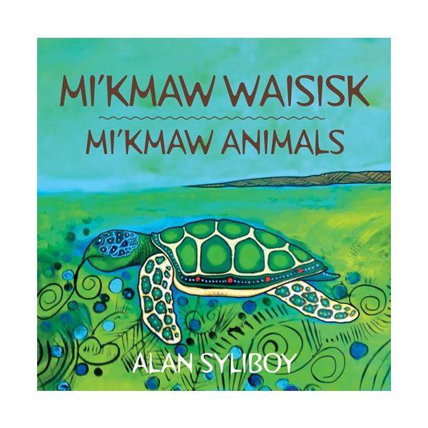 Alan Syliboy - Mi'kmaw Animals - Board Book